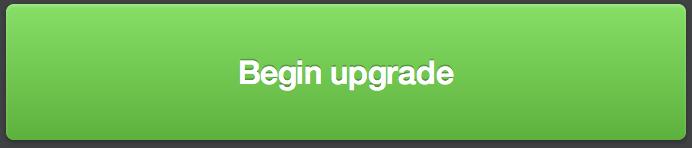Begin upgrade