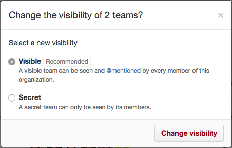 チームを表示するまたはシークレットにするラジオボタンと、[Change visibility] ボタン