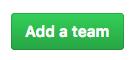 Botón Add a team (Agregar un equipo) en una página de equipo