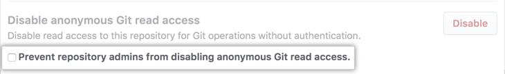 Durch die Aktivierung des Kontrollkästchens werden Repository-Administratoren daran gehindert, den anonymen Git-Lesezugriff für dieses Repository zu ändern
